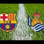 [#Football] : Barcelona vs Real Sociedad – Watch Live Streaming