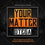 [Audio] : Otega – Your Matter
