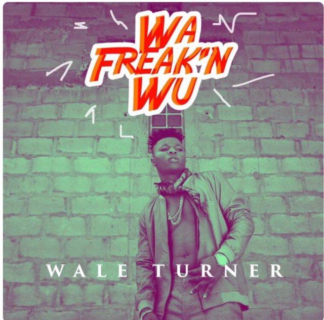Download Wale Turner ft. Pheelz - Wa Freak 'N Wu