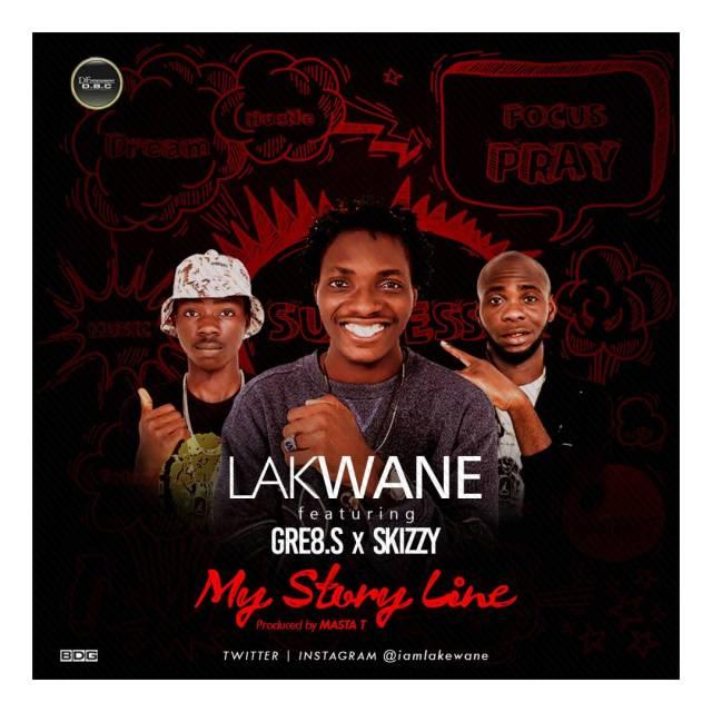 "Lakwane Feat Gre8.S X Skiizy -  ""My Story"""