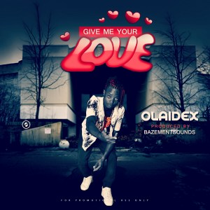 Olaidex  Give me Your Love