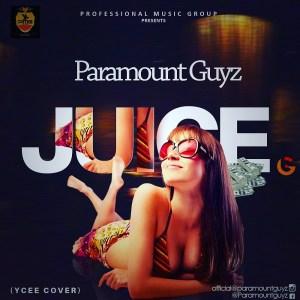 Paramount Guyz (PMG) - Juice (Ycee Cover)