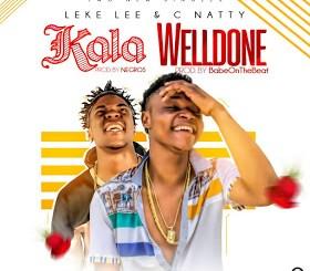 Leke Lee & C Natty - Kala + Welldone (Freestyle)
