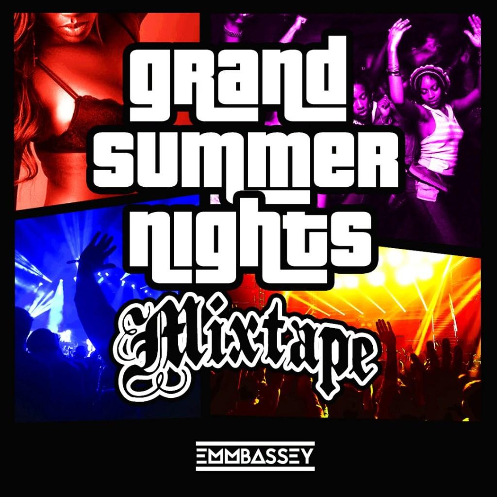 "DJ Emmbassey – ""Grand Summer Nights Mixtape"""