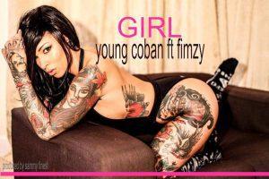 Young Coban Ft. Fimzy - Girl