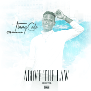 Timmycode - Above The Law (Freestyle)