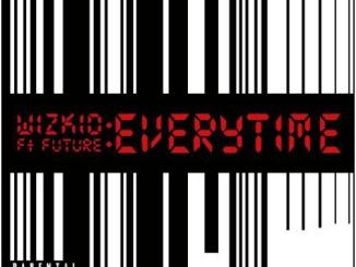 Wizkid ft future Everytime