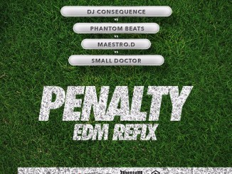 DJ Consequence x Phanton x Maestro D x Small Doctor - Penalty (EDM Refix)