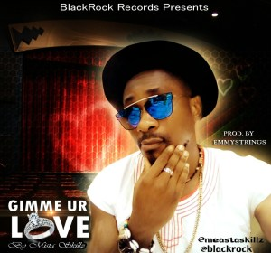 Mista Skillz - Gimme Ur Love (Prod By Emmystrings)