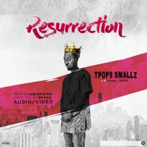 [Audio+Video] TPops Smallz - Resurrection