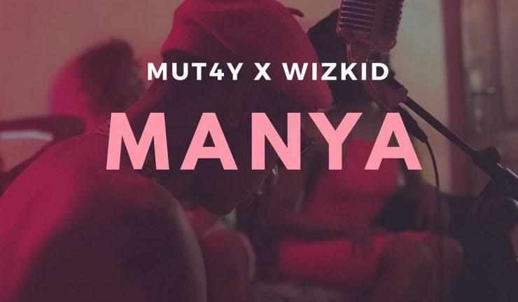 Download MUT4Y X Wizkid - Manya
