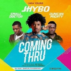 Download Jhybo ft. Small Doctor & Duncan MightyComing Thru
