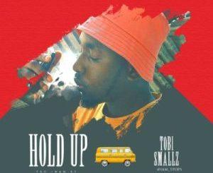 DownloadTobi Smallz Hold Up