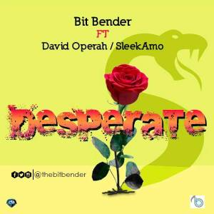 Bit Bender FT David Operah & SleekAmo - Desperate
