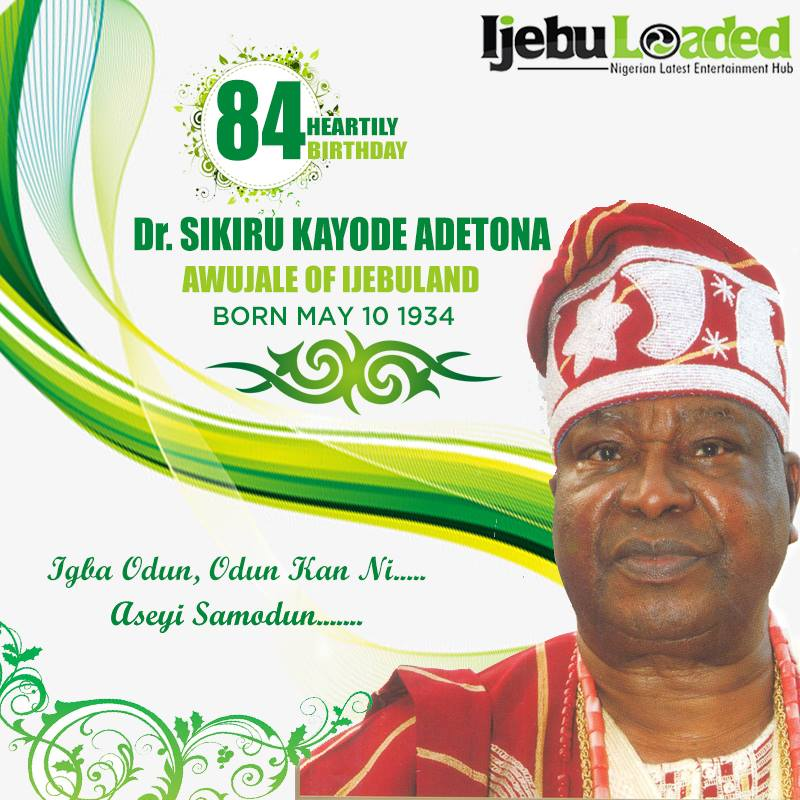 Facts You Need To Know About Oba Sikiru Adetona ( Awujale Of IjebuLand)