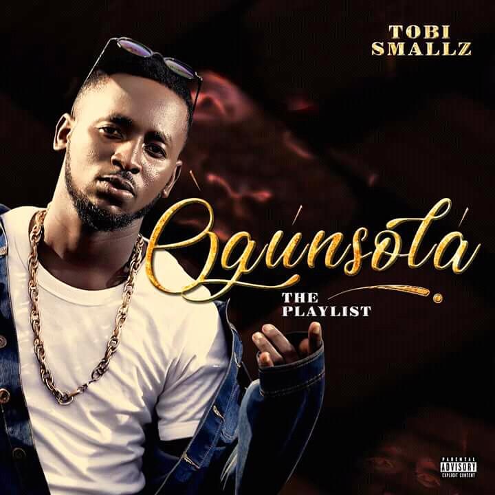 Tobi Smallz - Ogunsola (The Playlist)