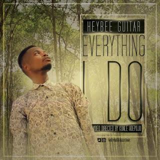 Heybee Guitar - Everything I Do