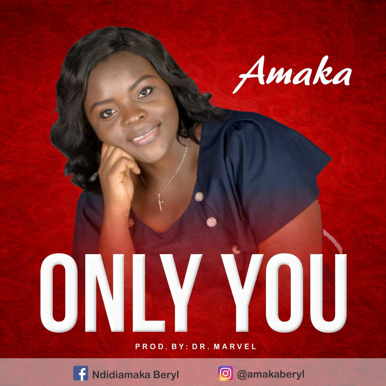 Amaka – Only You (Prod. By Dr. Marvel)