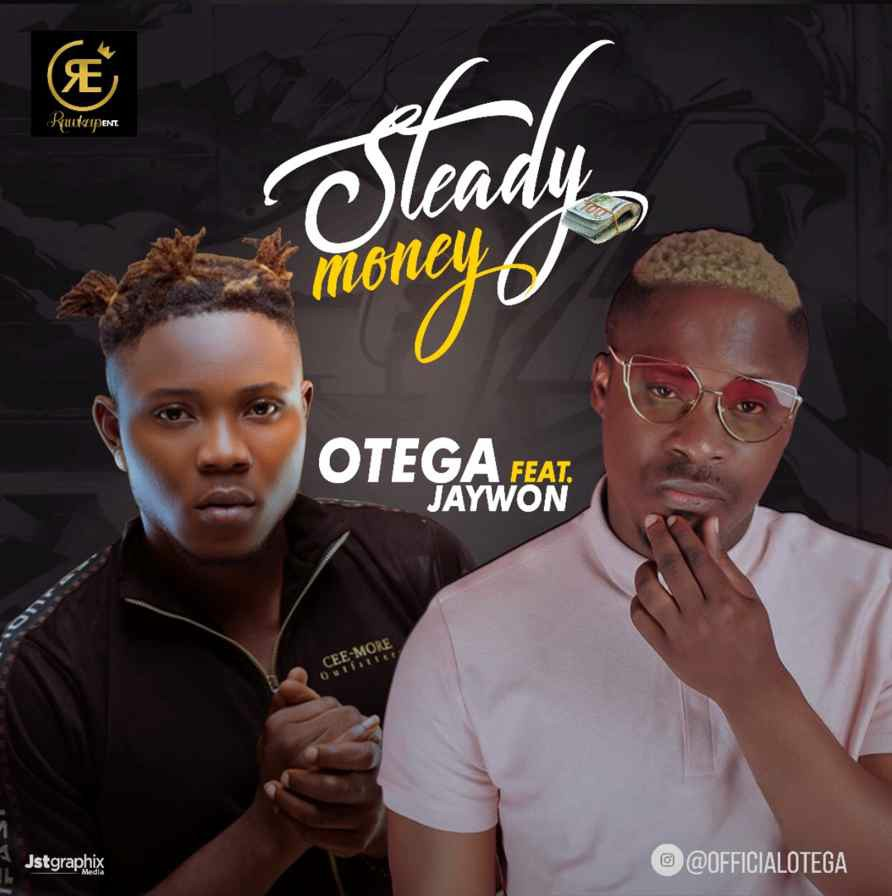 Otega Ft Jaywon - STEADY MONEY