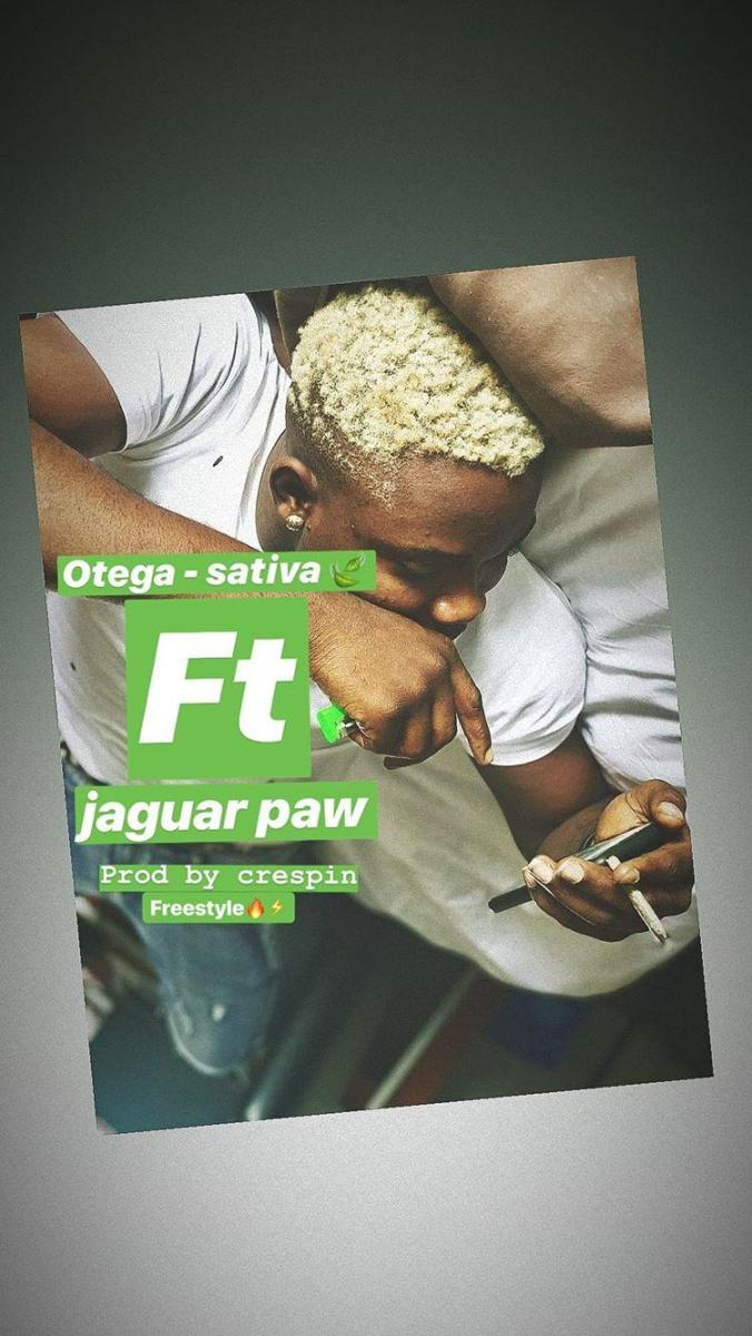 [Audio] Otega - Sativa ft Jaguar Paw