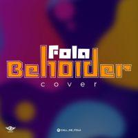 [Music] Fola – Beholder (Cover)