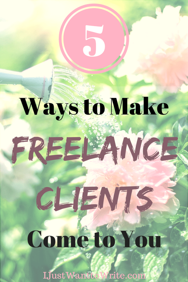 5 Ways to Make Freelance Clients Come to You