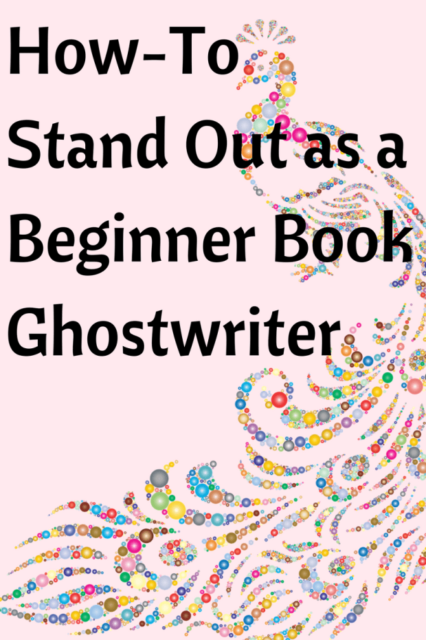 How-To Stand Out as a Beginner Book Ghostwriter