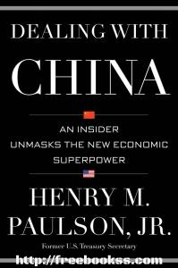Dealing with China: An Insider Unmasks the New Economic Superpower ebook free