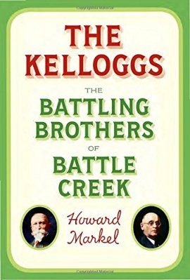 The Kelloggs: The Battling Brothers of Battle Creek ebook epub/pdf/prc/mobi/azw3