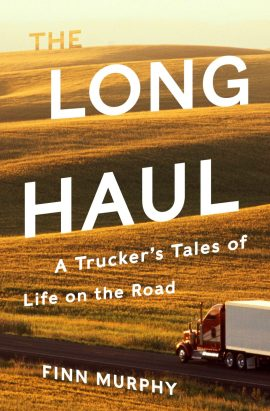 The Long Haul: A Trucker's Tales of Life on the Road ebook epub/pdf/prc/mobi/azw3 download free