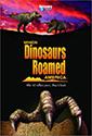 When_Dinosaurs_Roamed_America