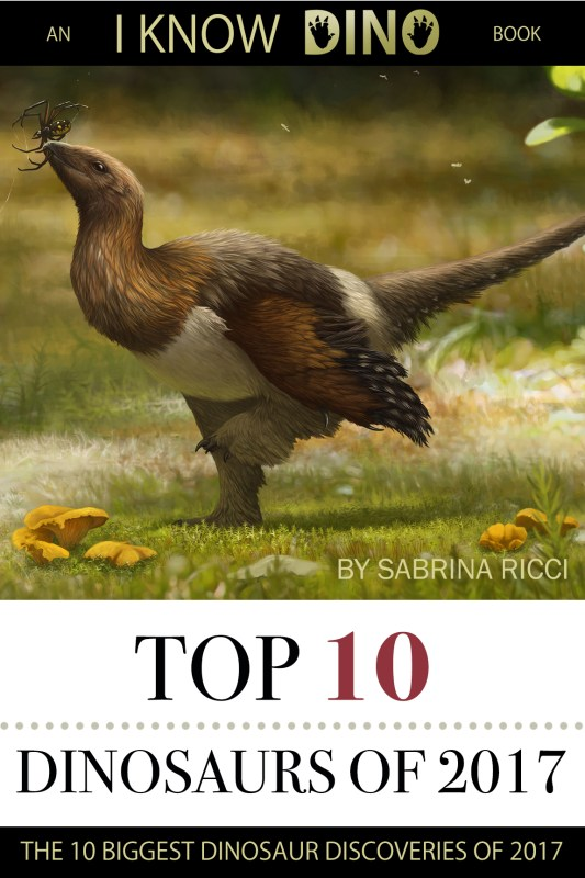 Top 10 Dinosaurs of 2017: An I Know Dino Book