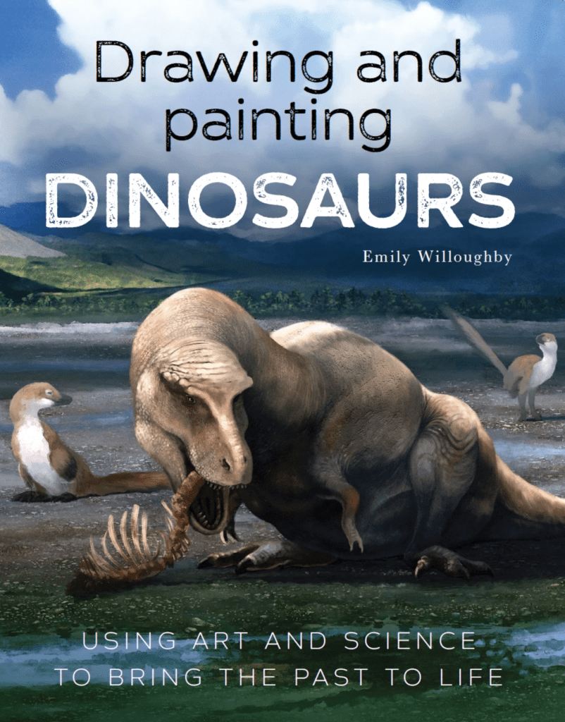 Drawing and Painting Dinosaurs by Emily Willoughby