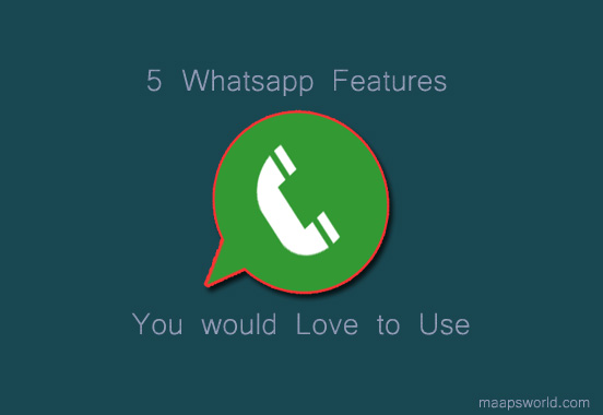 5 Cool Whatsapp Features You Would Love to Use