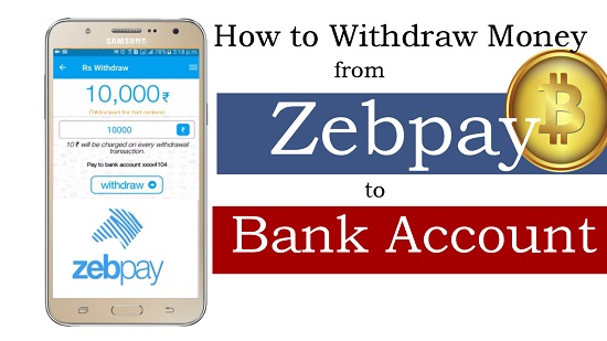 How to Withdraw Money from Zebpay to Bank Account