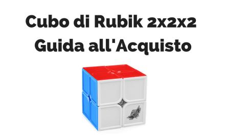 Guida all'acquisto cubo 2×2