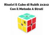 Risolvere il Cubo Di Rubik 2x2 : Guida Principiante
