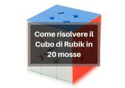 Come risolvere il cubo di rubik in 20 mosse!