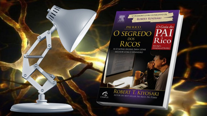 O Guia do Pai Rico | Robert Kiyosaki - O Segredo dos Ricos