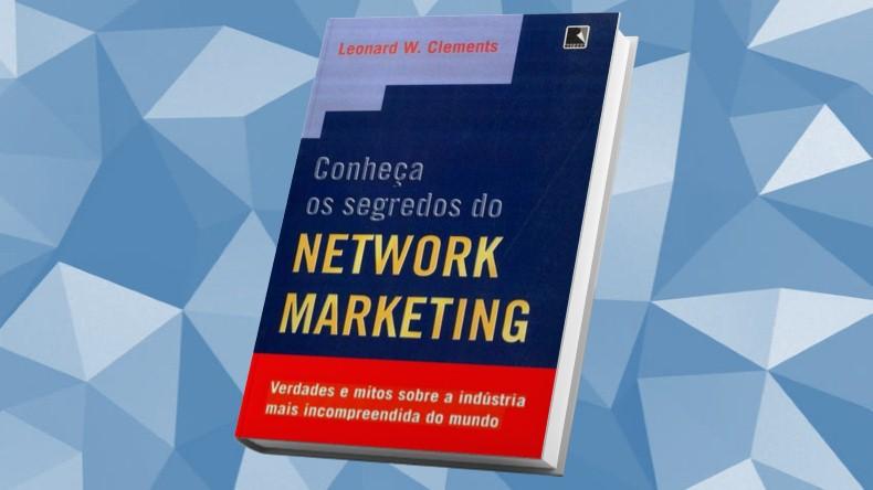 Livros de Marketing Multinivel | Conheça os Segredos do Network Marketing- Leonard W. Clements