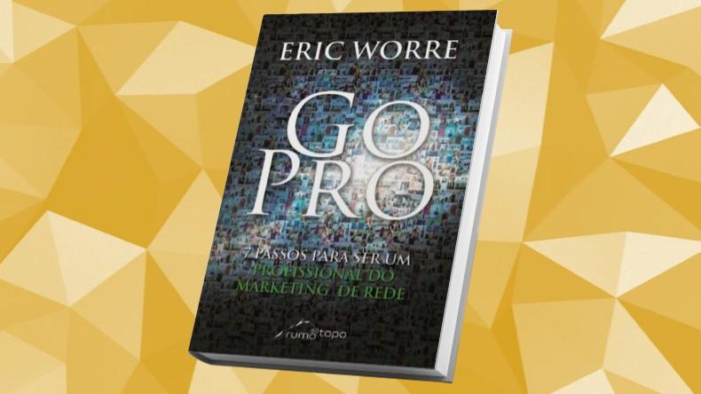 Livros de Marketing Multinivel | Go Pro - Eric Worre
