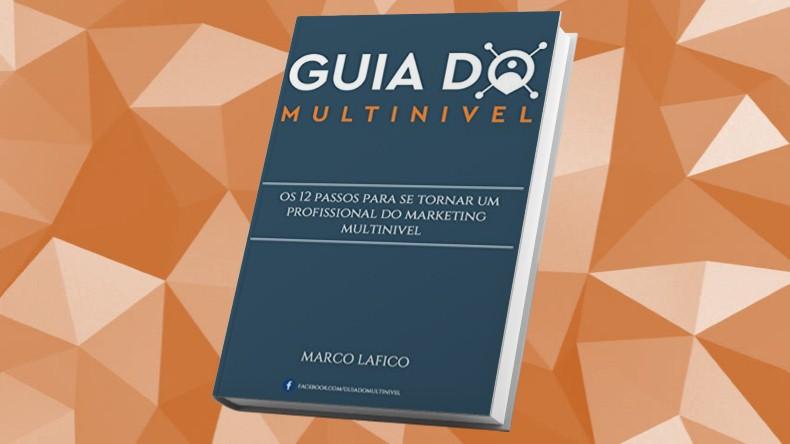Livros de Marketing Multinivel | Guia do Multinível - Marco Lafico