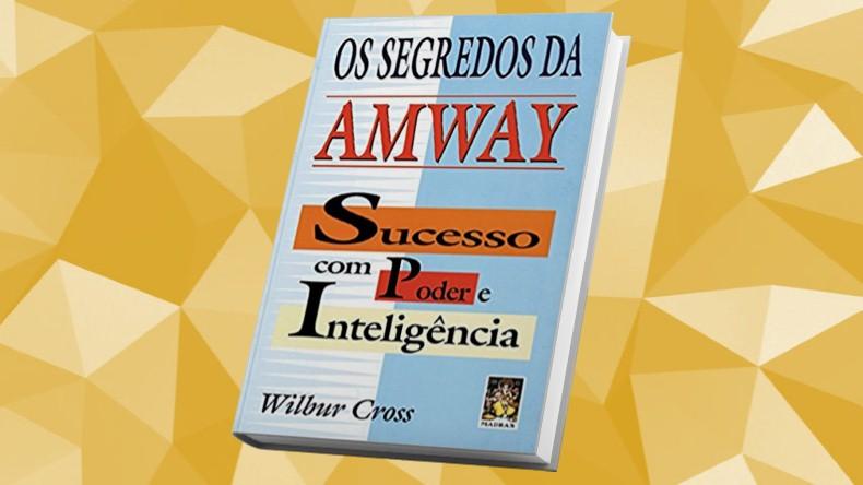 Livros de Marketing Multinivel | Os Segredos da Amway- Wilbur Cross