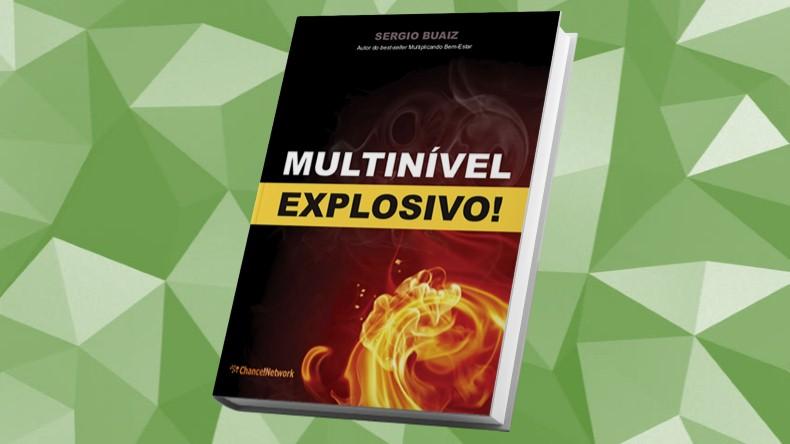 Livros de Marketing Multinivel | Multinível Explosivo - Sergio Buaiz