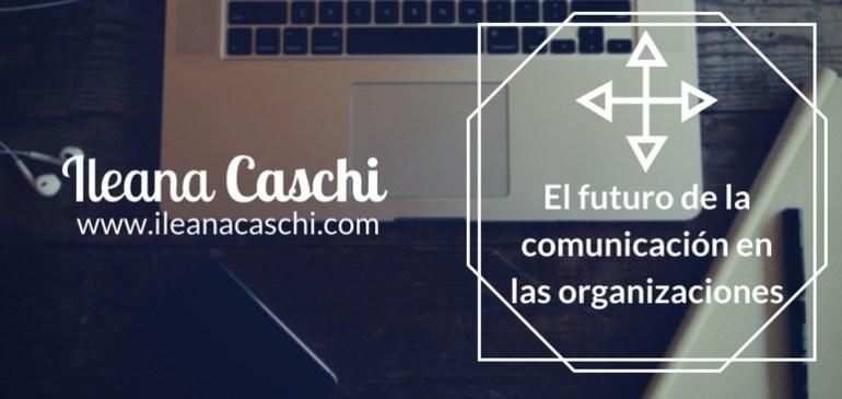 El futuro de la comunicación en las organizaciones
