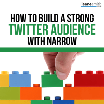 Build a Strong Twitter Following With Narrow