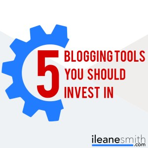 Top 5 Blogging Tools Every Blogger Needs to Invest In