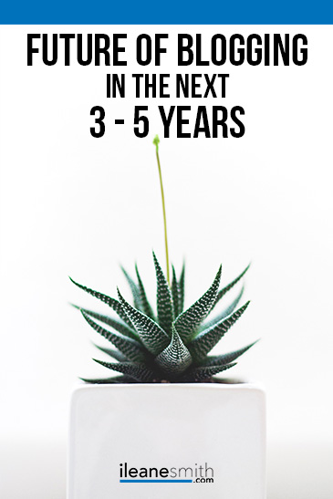 Future of Blogging in the next 3 to 5 years