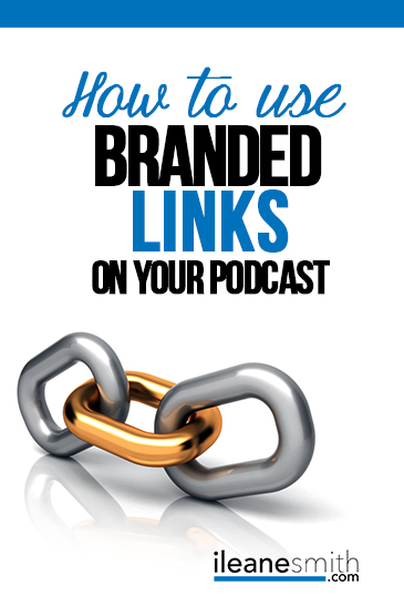 How to Use Branded Links for Your Podcas