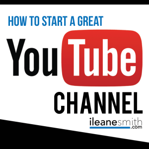 How to Start a Great YouTube Channel